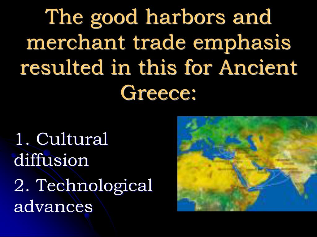 The good harbors and merchant trade emphasis resulted in this for Ancient Greece: