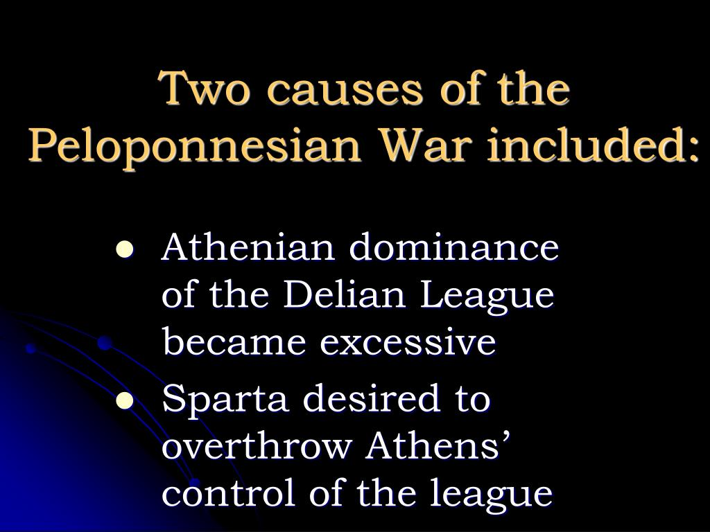 Two causes of the Peloponnesian War included: