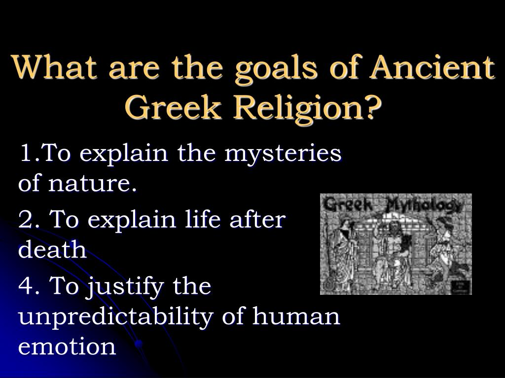 What are the goals of Ancient Greek Religion?
