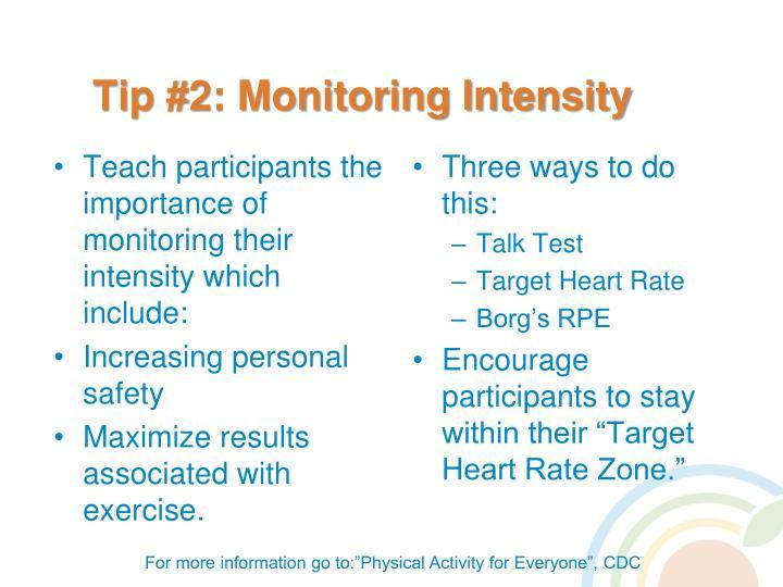 Tip #2: Monitoring Intensity