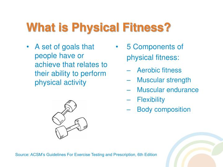 A set of goals that people have or achieve that relates to their ability to perform physical activity