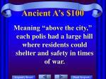 ancient a s 100