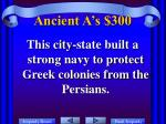ancient a s 300