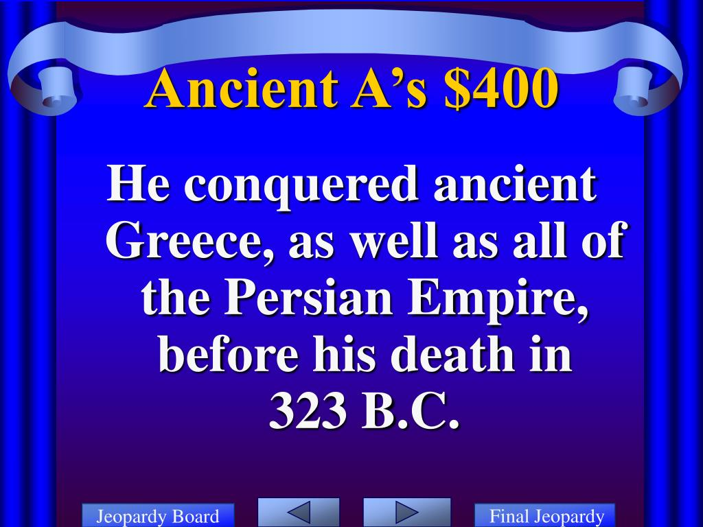 He conquered ancient Greece, as well as all of the Persian Empire, before his death in