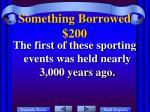 something borrowed 200