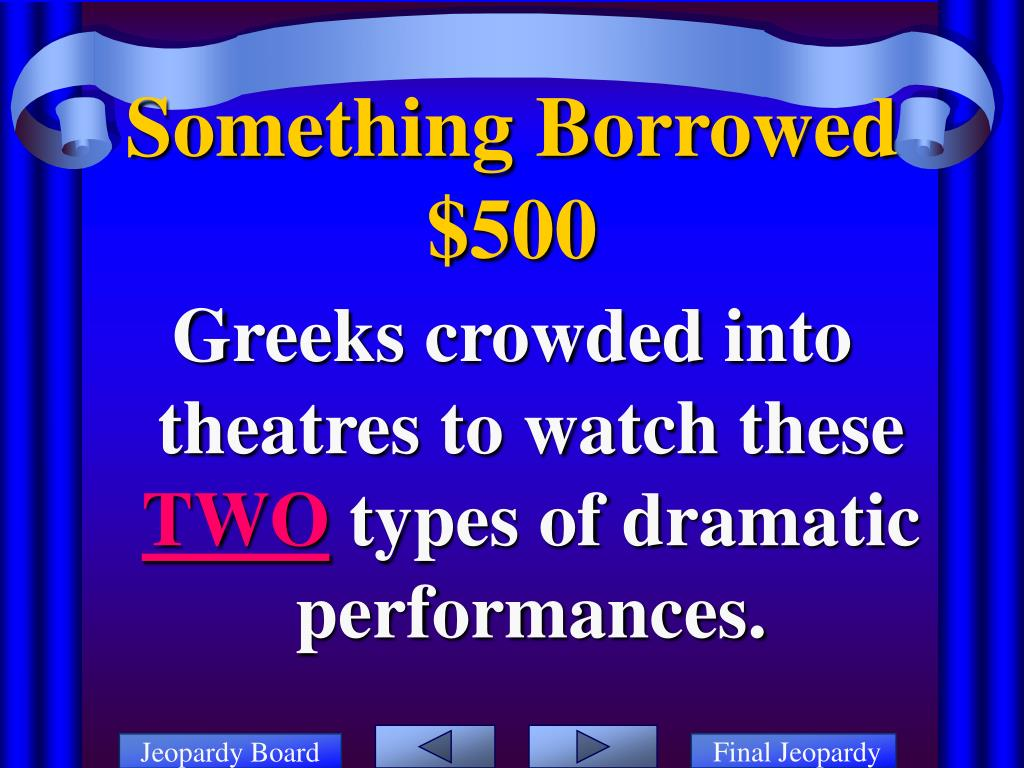 Greeks crowded into theatres to watch these