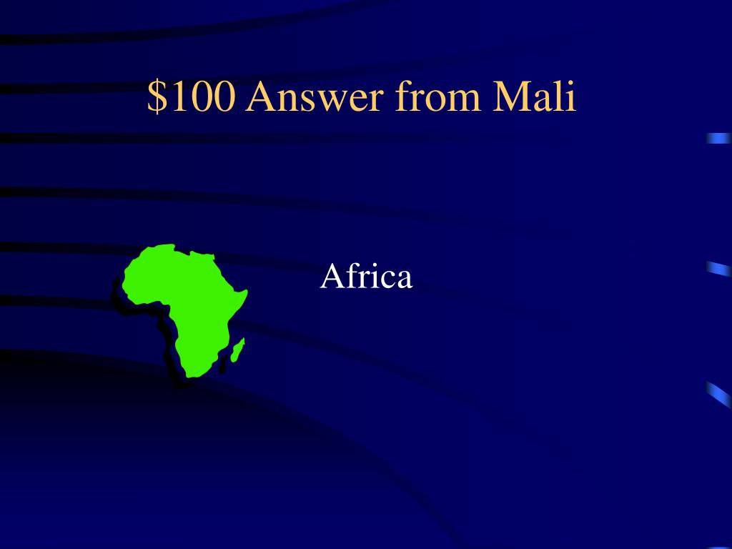 $100 Answer from Mali