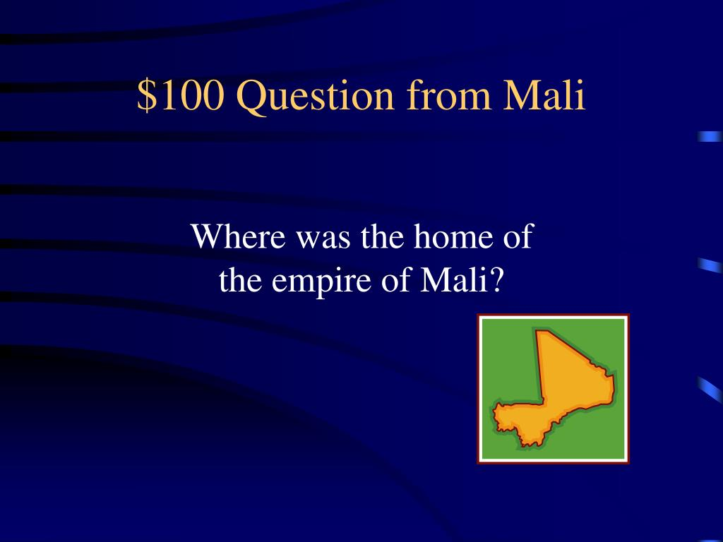 $100 Question from Mali