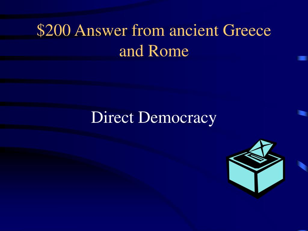 $200 Answer from ancient Greece and Rome