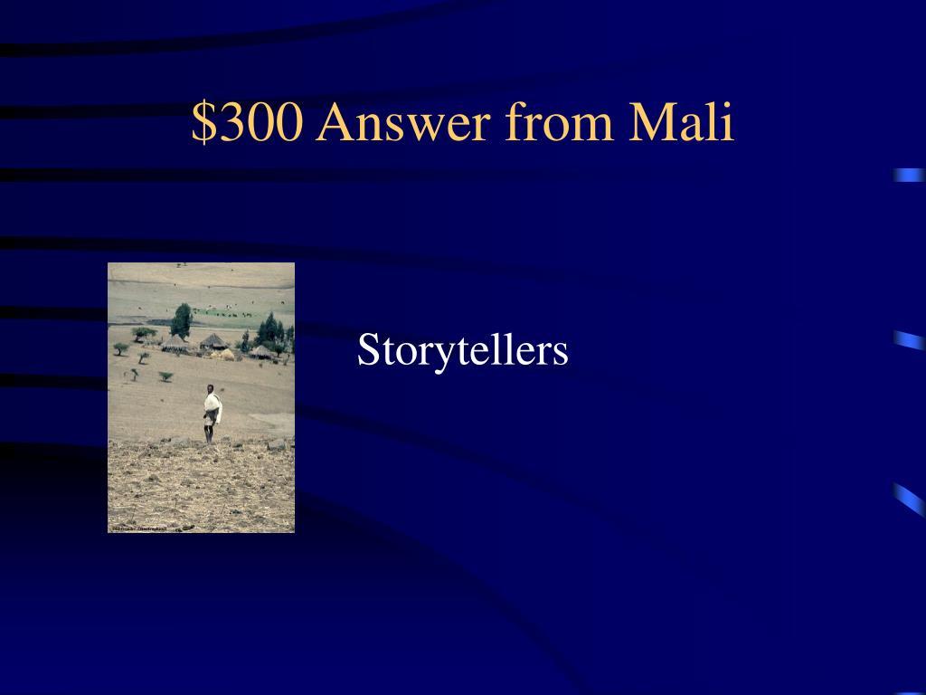 $300 Answer from Mali