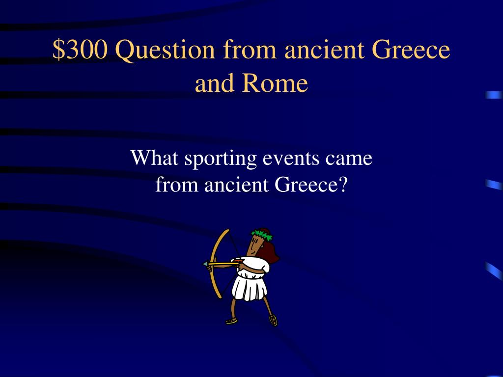 $300 Question from ancient Greece and Rome