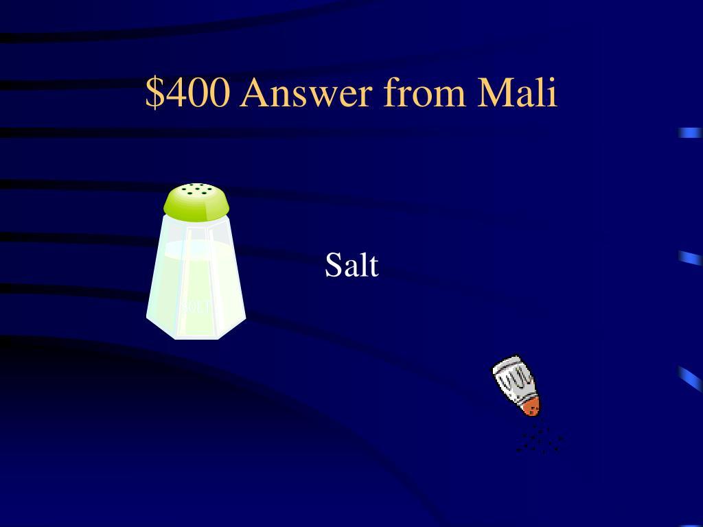 $400 Answer from Mali