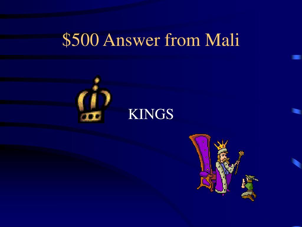 $500 Answer from Mali