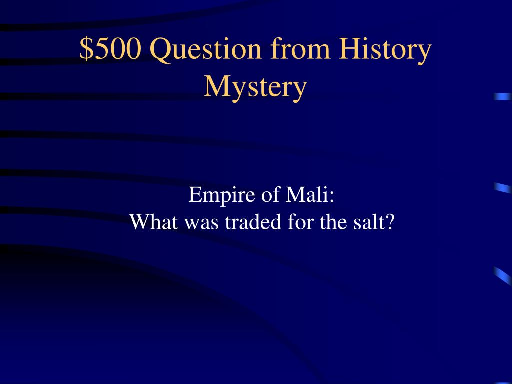 $500 Question from History Mystery