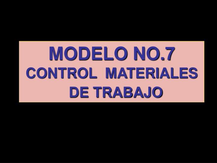 MODELO NO.7
