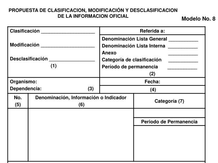 PROPUESTA DE CLASIFICACION, MODIFICACIÓN Y DESCLASIFICACION