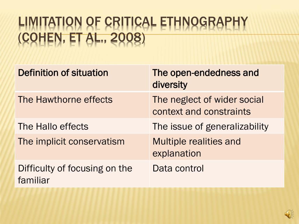 Limitation of Critical Ethnography (Cohen, et al., 2008)