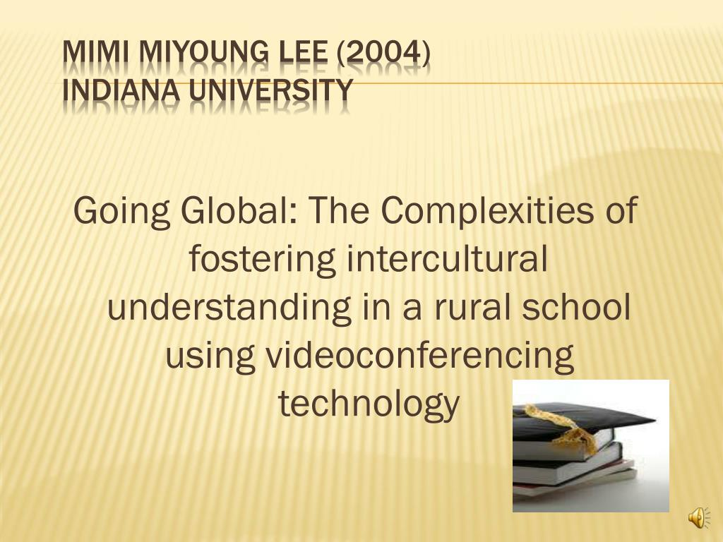 Going Global: The Complexities of fostering intercultural understanding in a rural school using videoconferencing technology