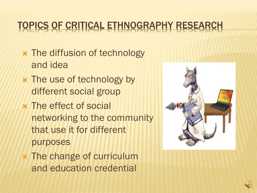 Topics of Critical ethnography research