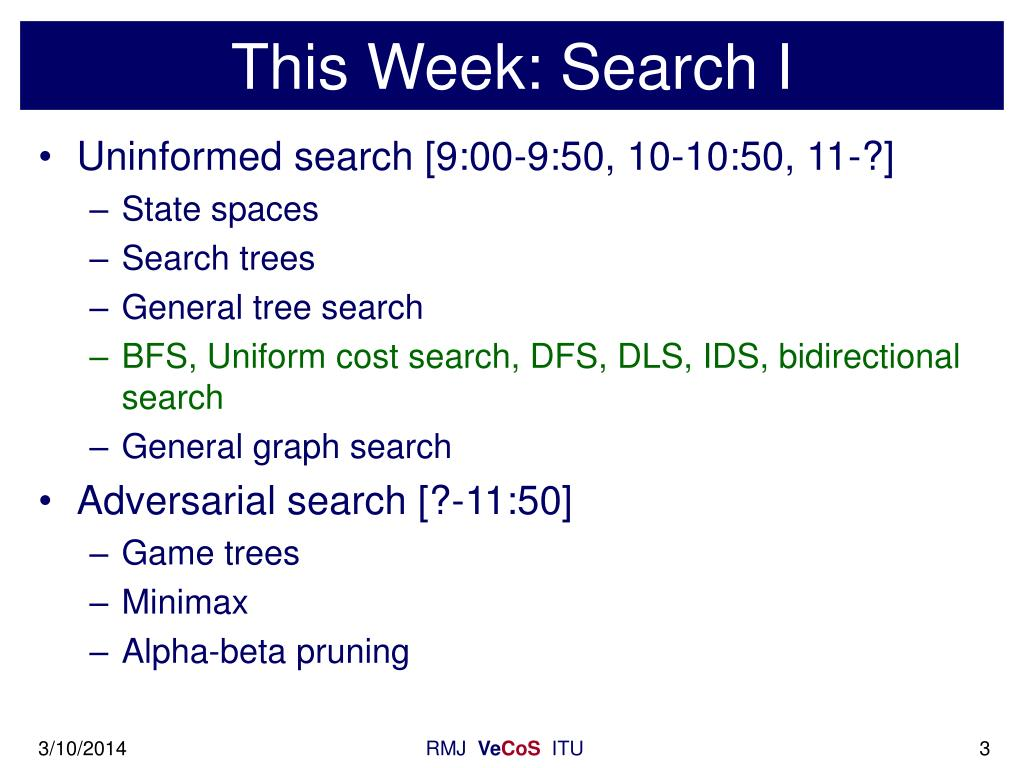 This Week: Search I