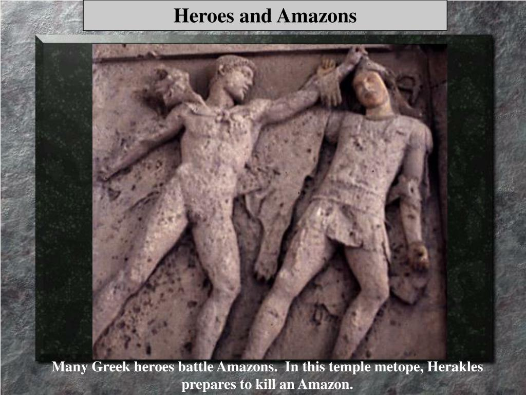Heroes and Amazons