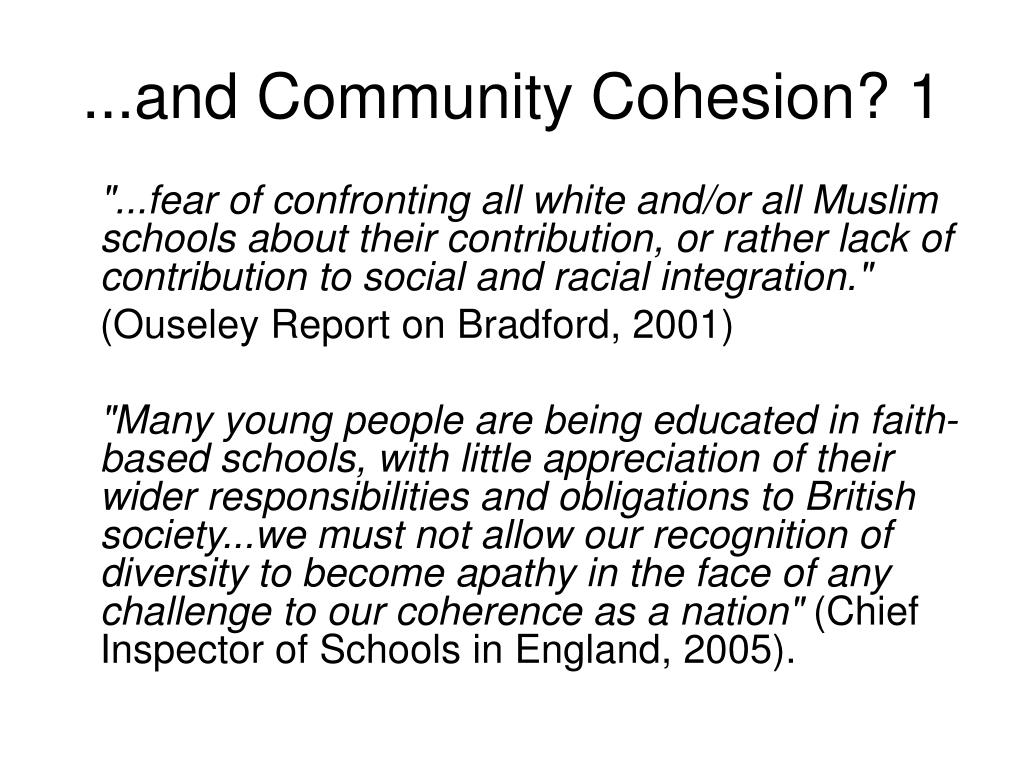 ...and Community Cohesion? 1