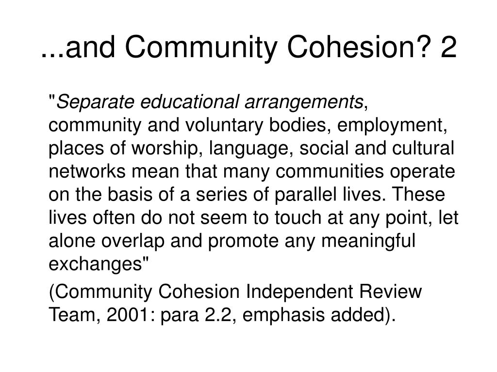 ...and Community Cohesion? 2