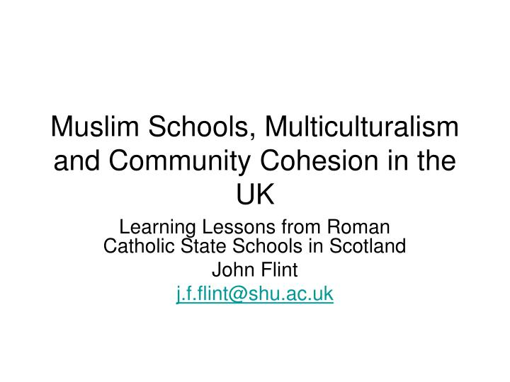 Muslim schools multiculturalism and community cohesion in the uk