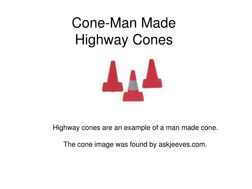 Cone-Man Made