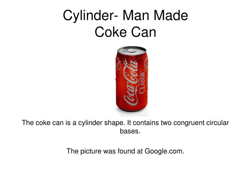 Cylinder- Man Made