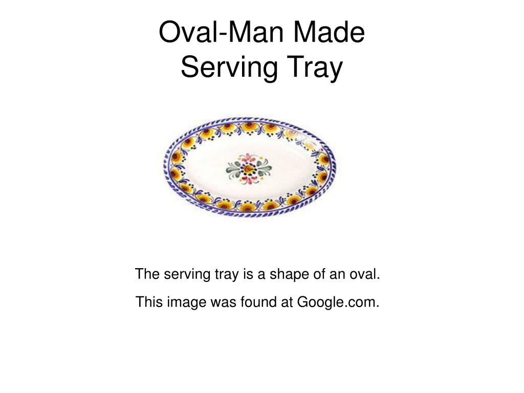 Oval-Man Made
