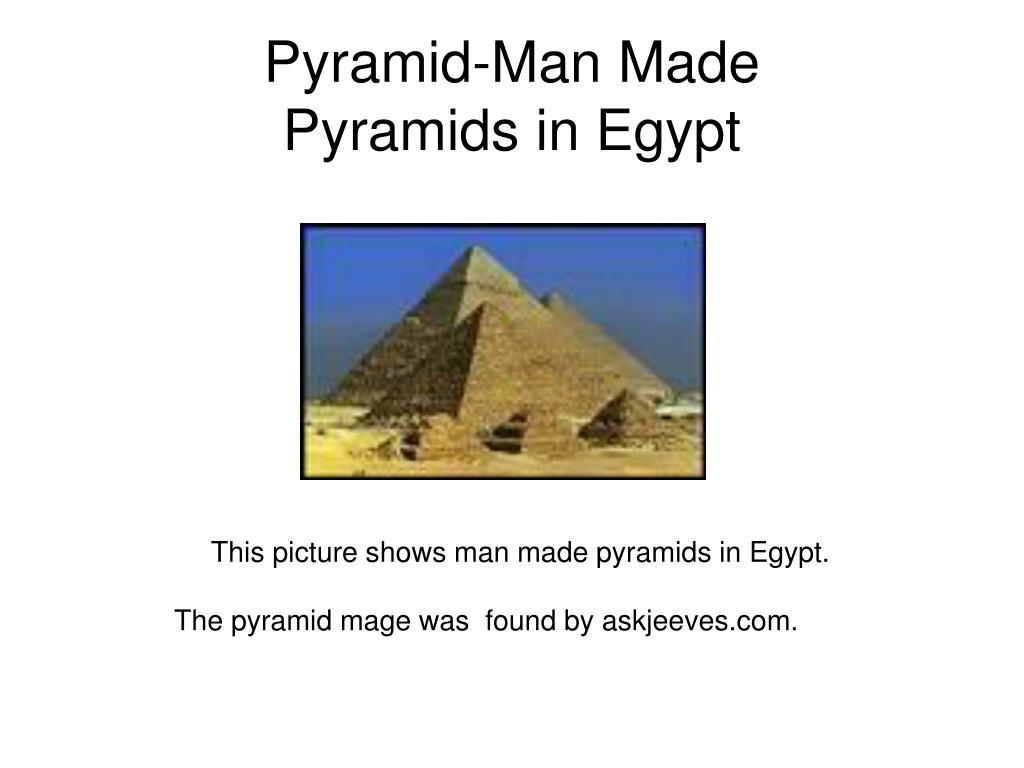 Pyramid-Man Made