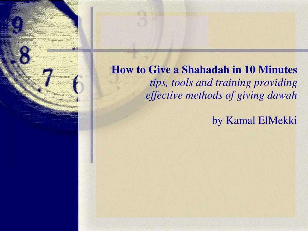 How to Give a Shahadah in 10 Minutes