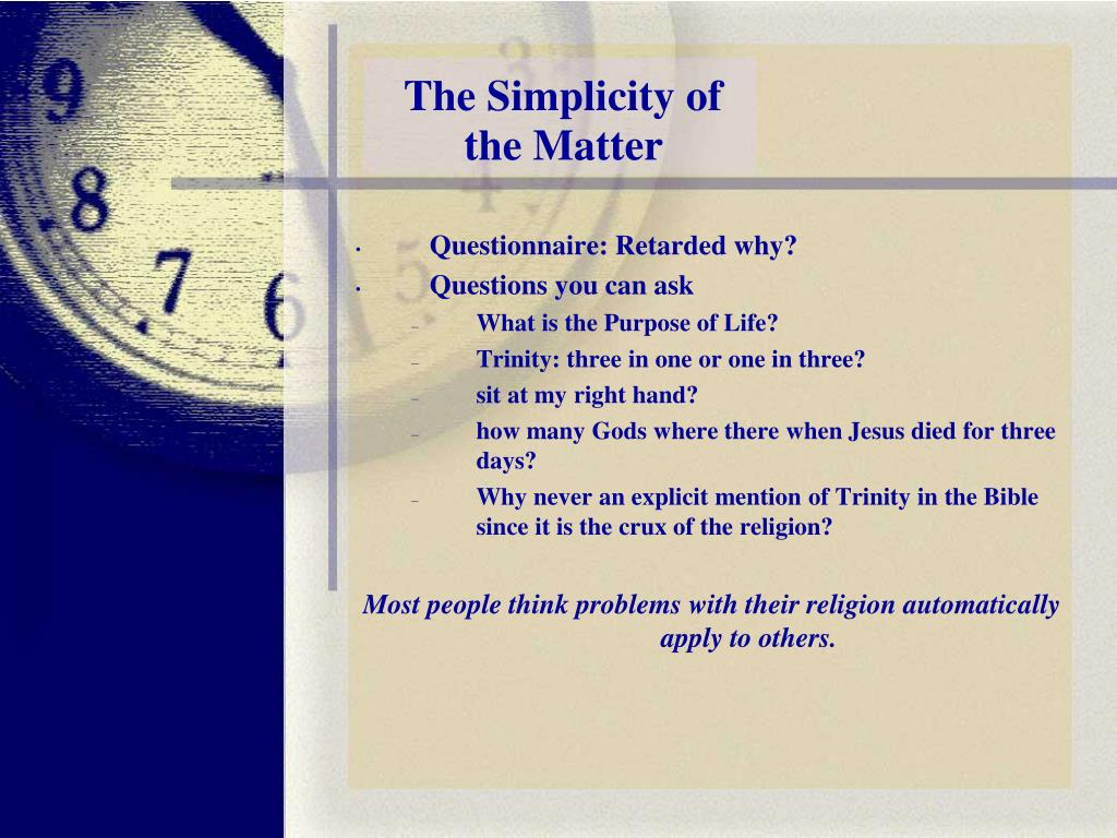 The Simplicity of the Matter