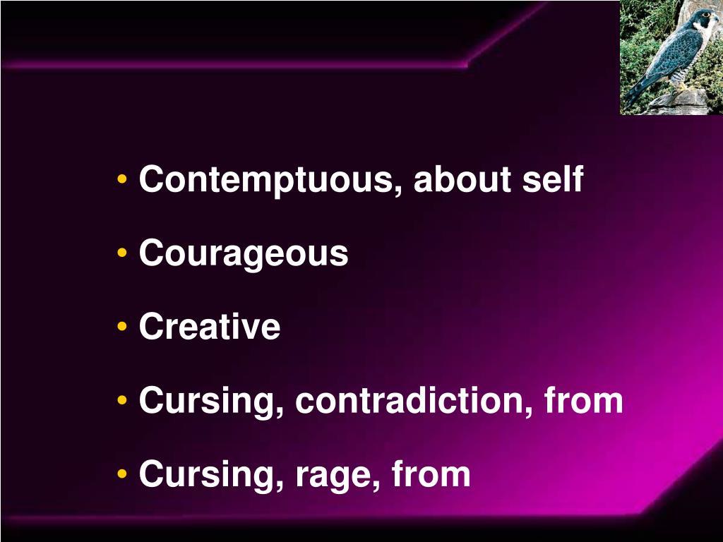 Contemptuous, about self