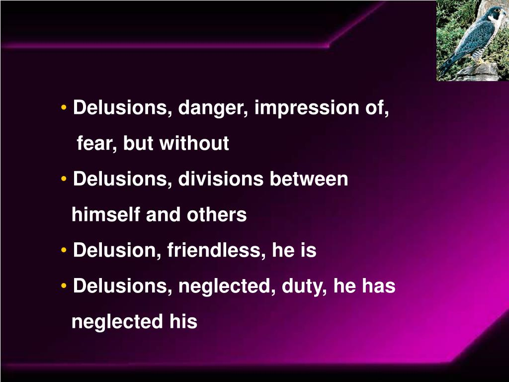 Delusions, danger, impression of,