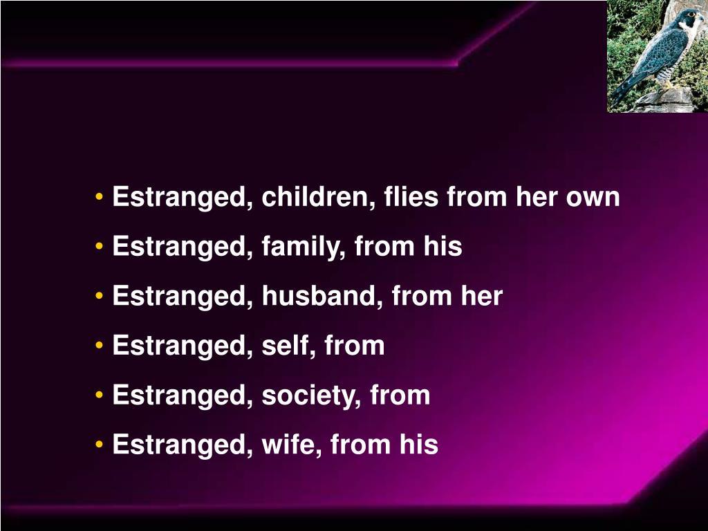 Estranged, children, flies from her own