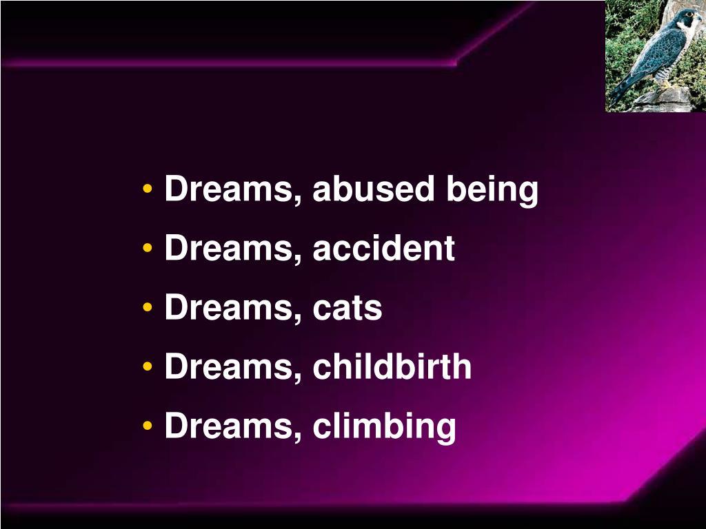 Dreams, abused being