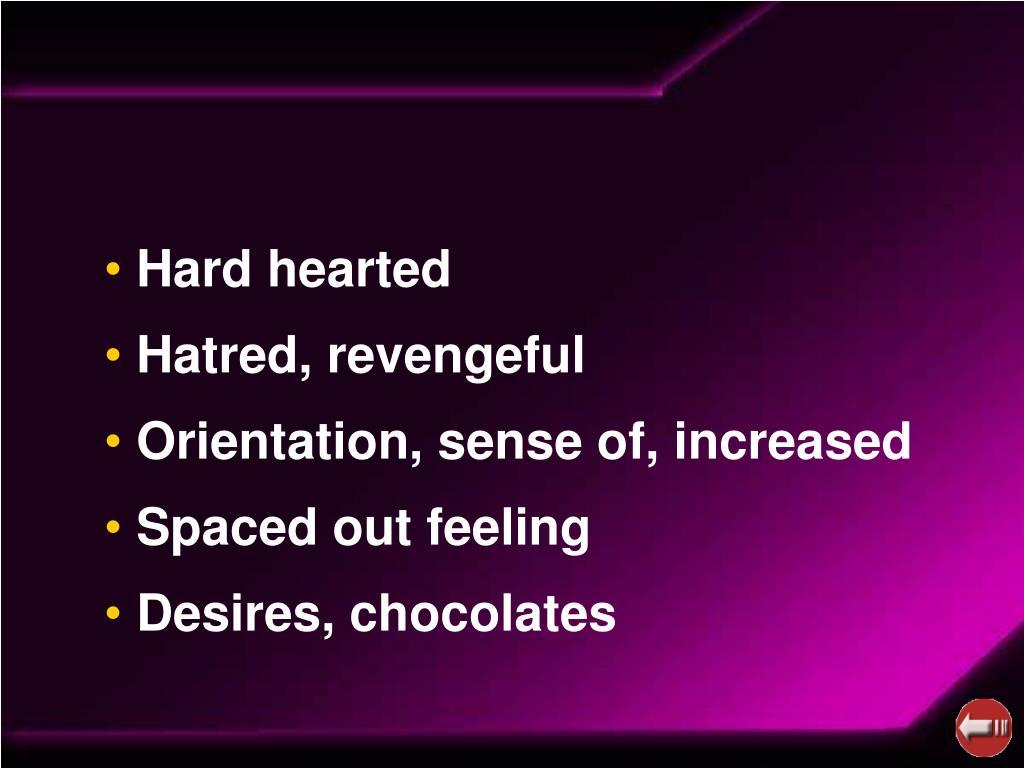 Hard hearted