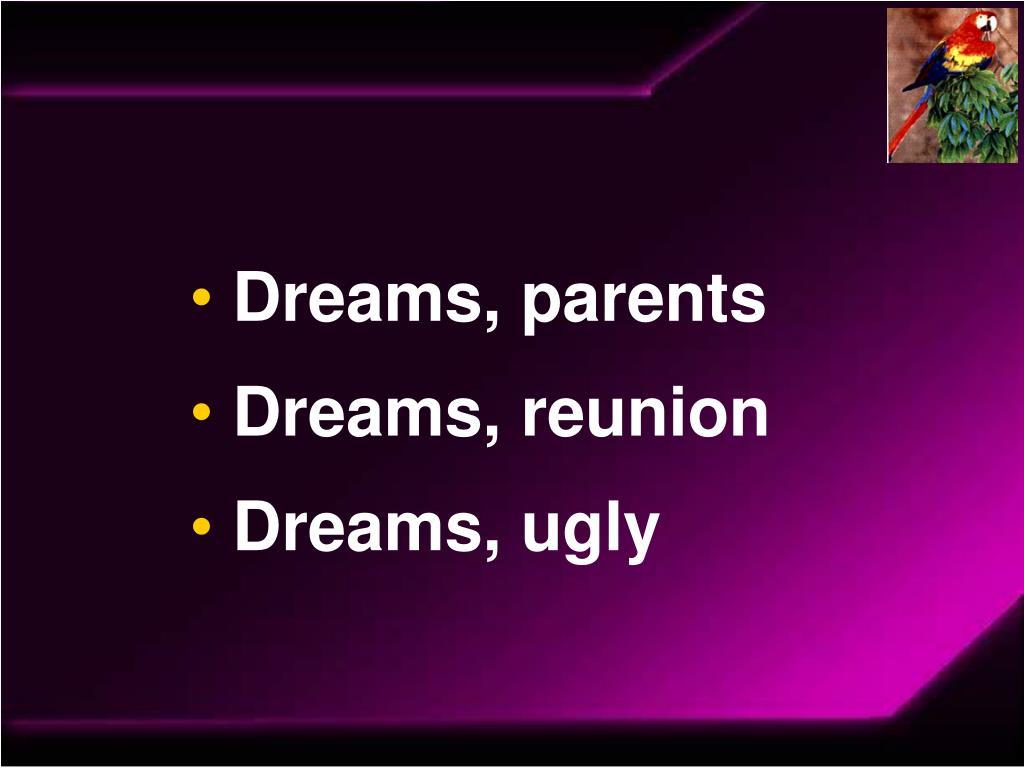 Dreams, parents
