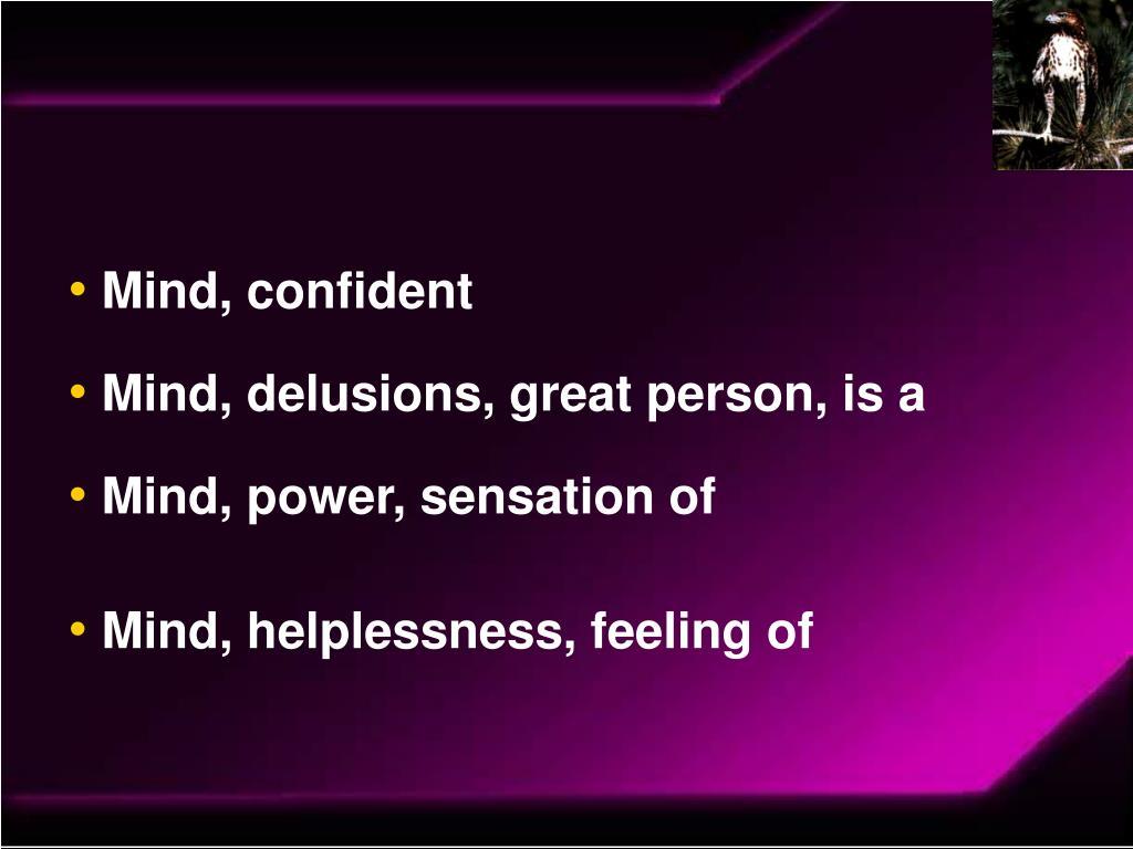 Mind, confident