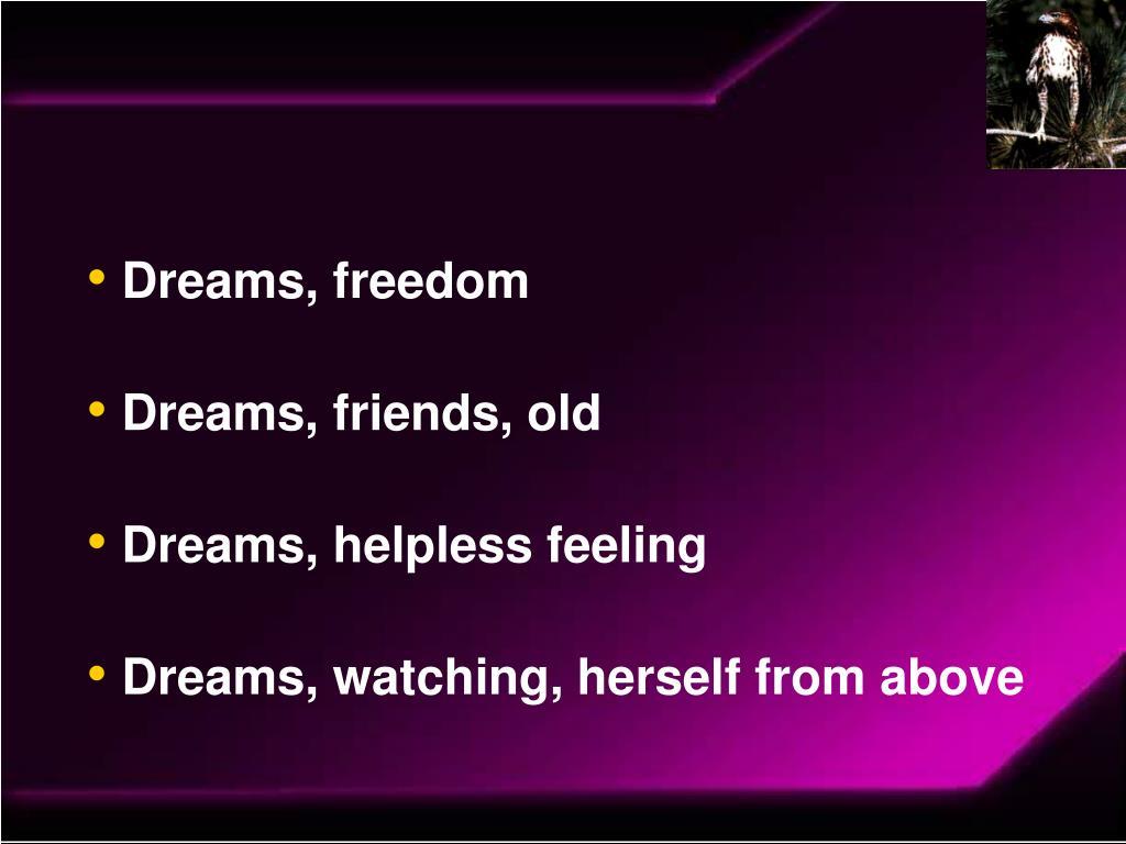 Dreams, freedom
