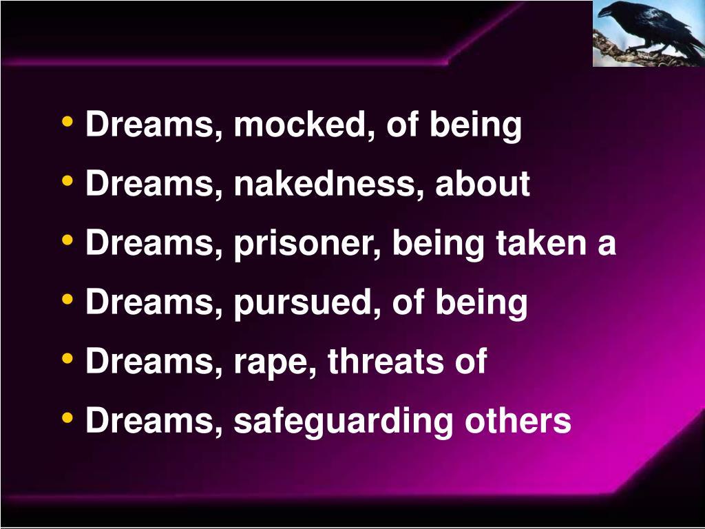 Dreams, mocked, of being