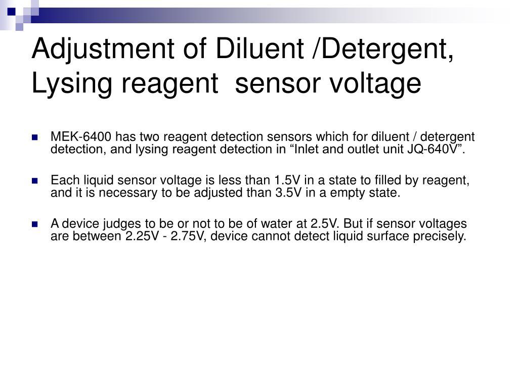 Adjustment of Diluent /Detergent, Lysing reagent  sensor voltage