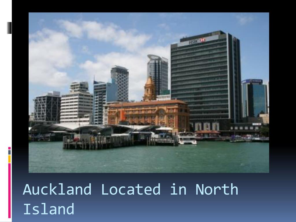 Auckland Located in North Island