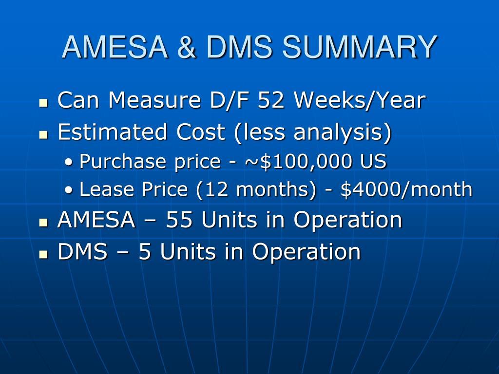 AMESA & DMS SUMMARY