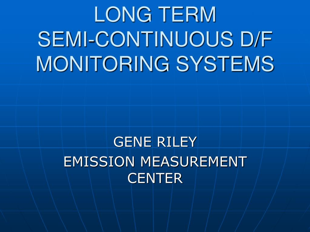 long term semi continuous d f monitoring systems