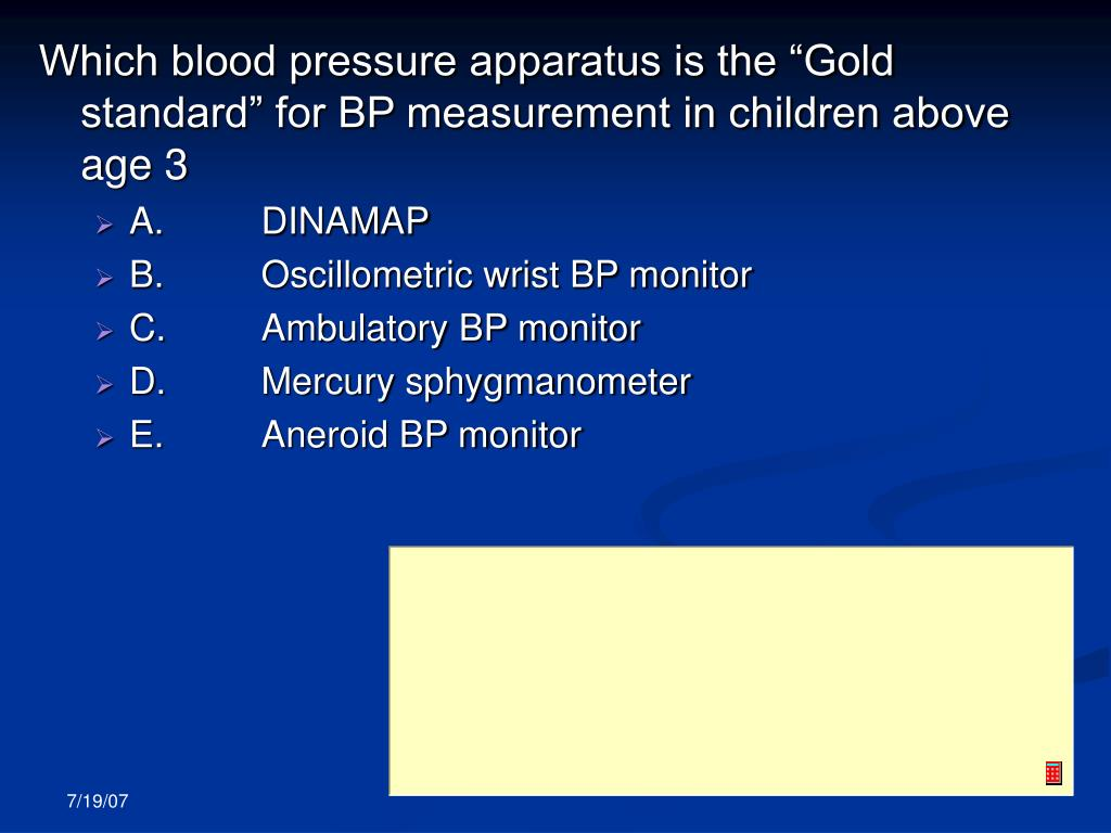 "Which blood pressure apparatus is the ""Gold standard"" for BP measurement in children above age 3"