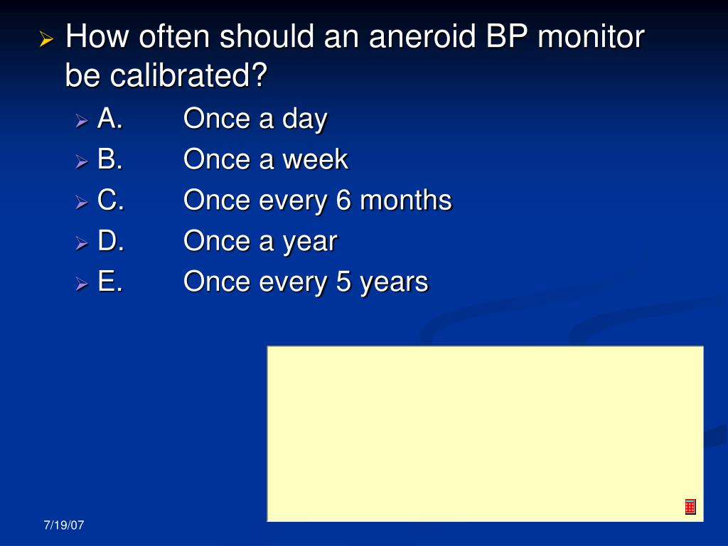 How often should an aneroid BP monitor be calibrated?