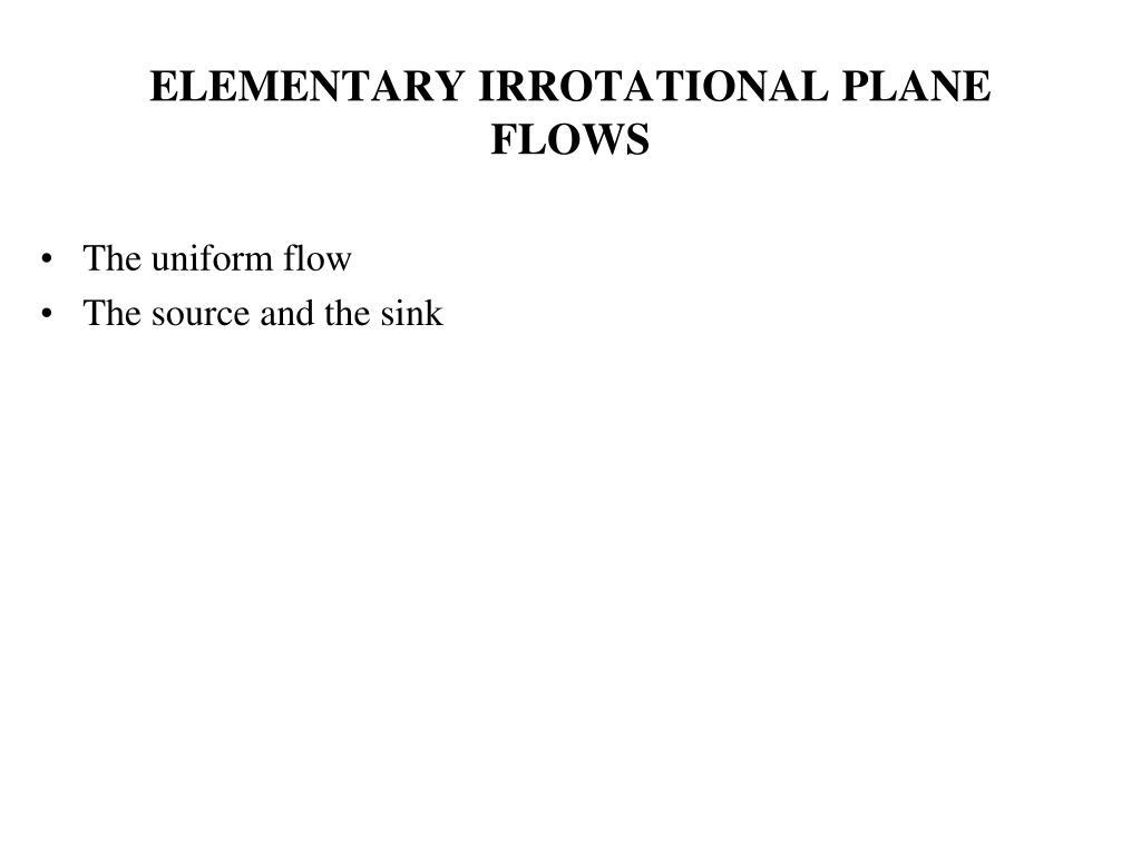 ELEMENTARY IRROTATIONAL PLANE FLOWS